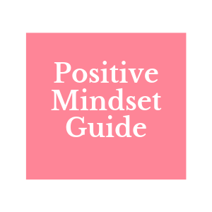 positive mindset tips, how to have positive mindset, positive mindset
