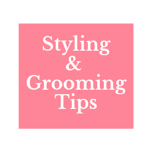 styling tips, grooming tips, fashion tips