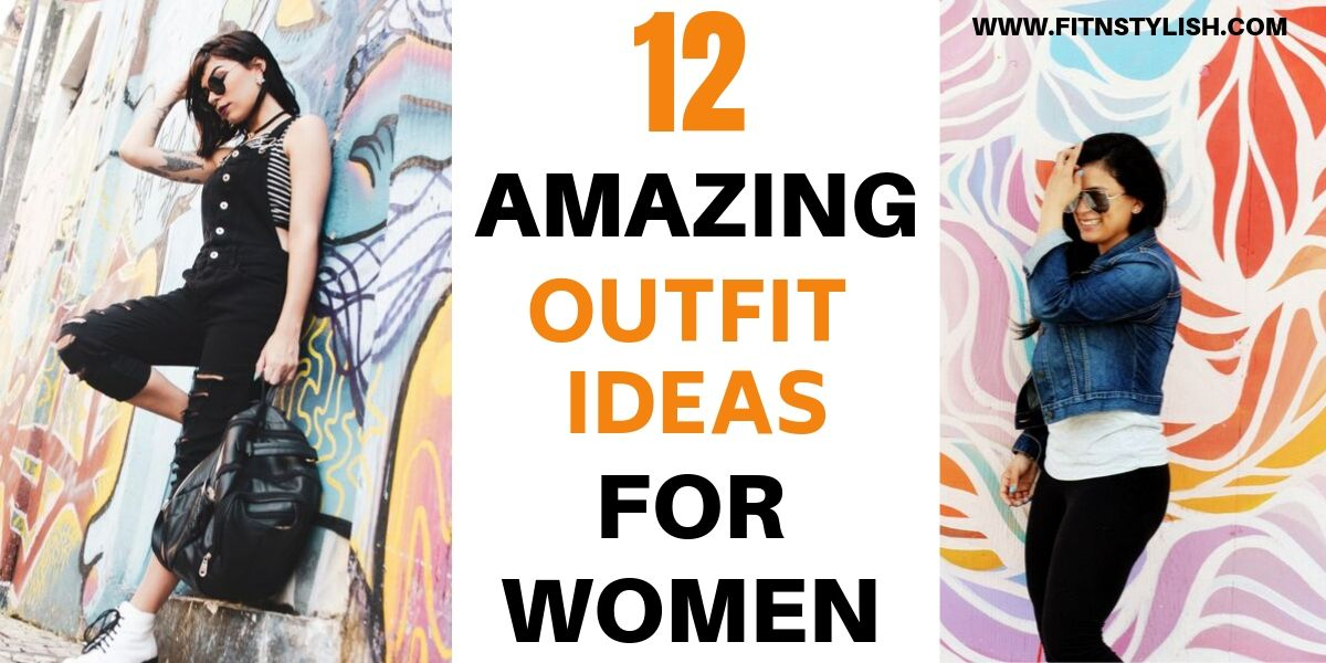 12 Outfit Ideas For Women Who Love Fashion