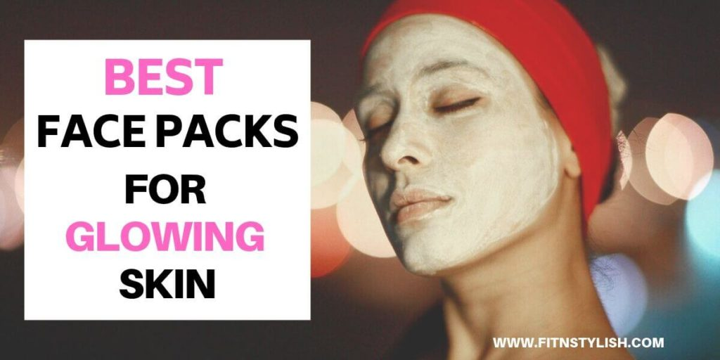 face packs for glowing skin, best face pack for glowing skin