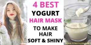 4 Best Yogurt Hair Mask For Soft & Shiny Hair