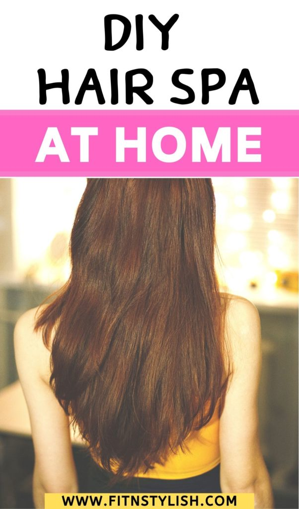 Diy Hair Spa at Home: step by step instructions on how to do it.