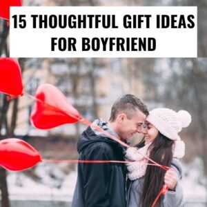 15 Thoughtful Christmas Gifts for Boyfriend That He'll Love