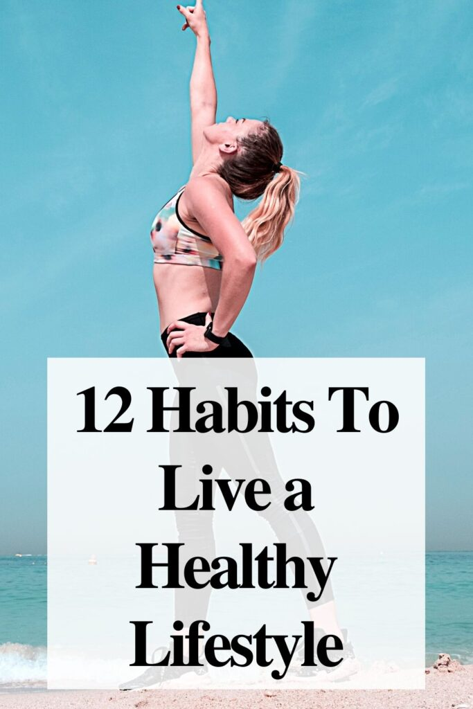 12 Habits To Live a Healthy Lifestyle