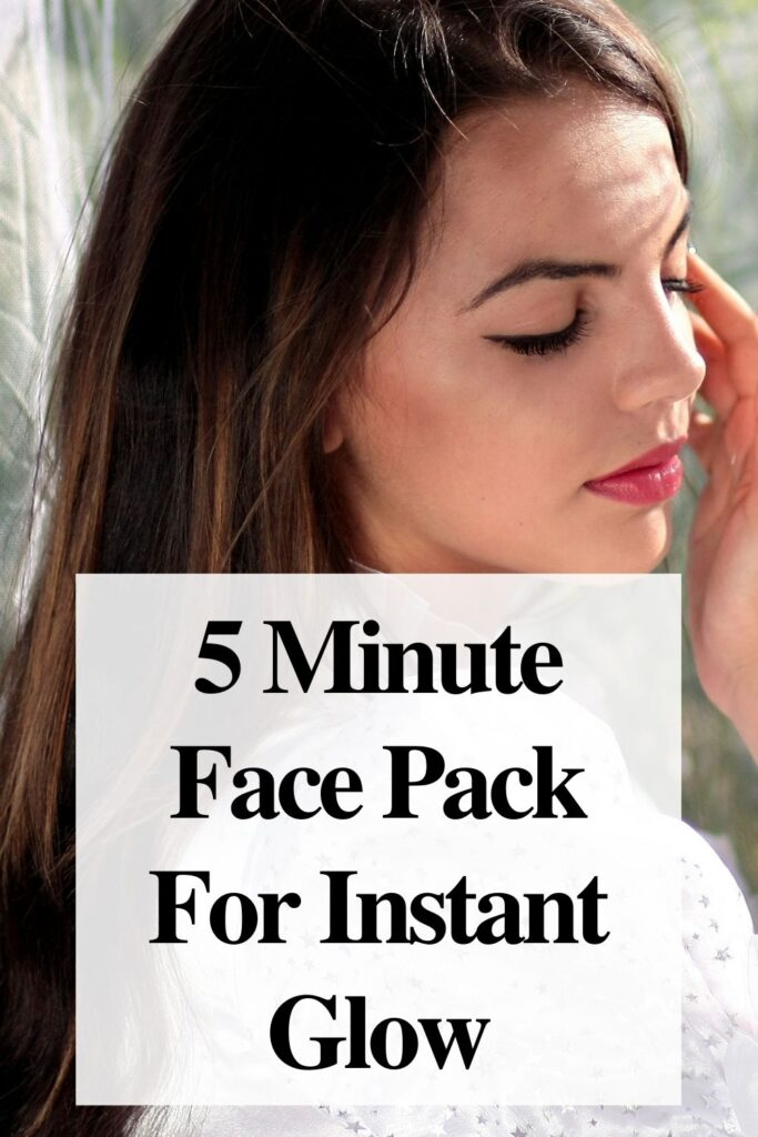 5 Minute Face Pack For Instant Glow