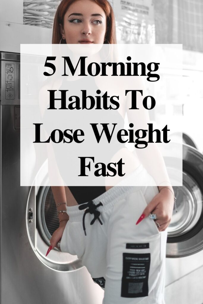 5 Morning Habits To Lose Weight Fast